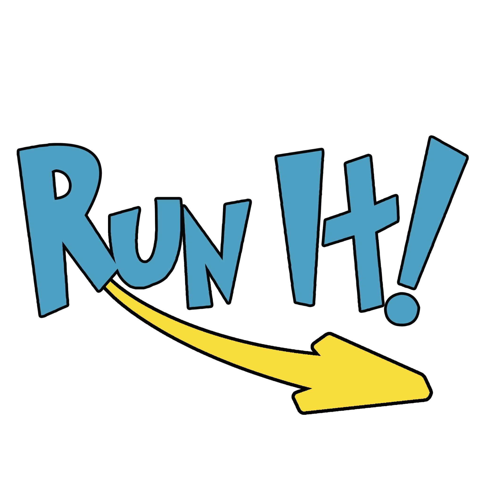 Run It!