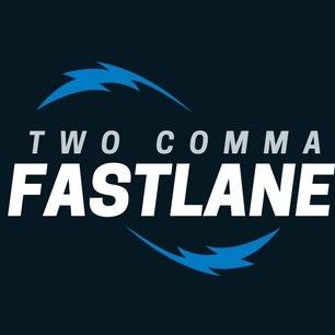 Two Comma Fastlane