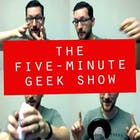 5 Minute Geek Show