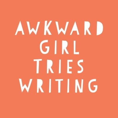 AwkwardGirlTriesWriting