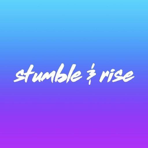 Stumble & Rise