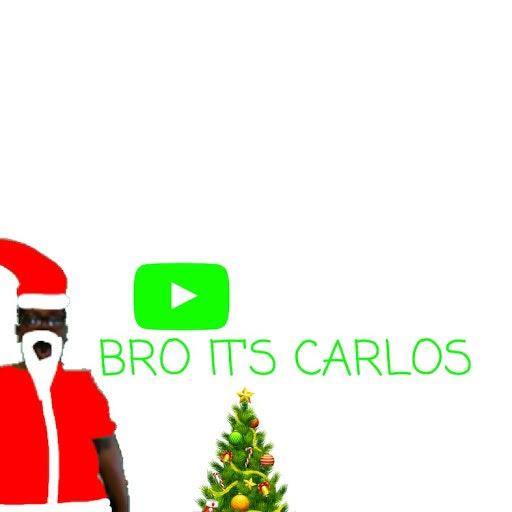 Bro It's Carlos