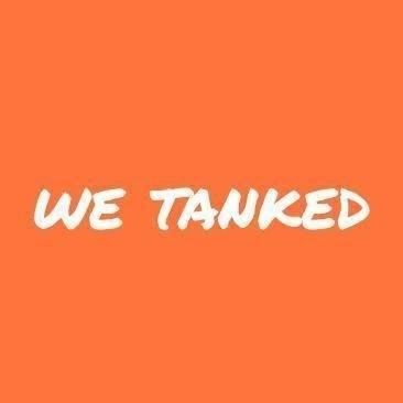We Tanked