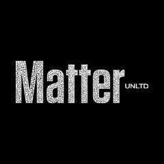 Matter Unlimited