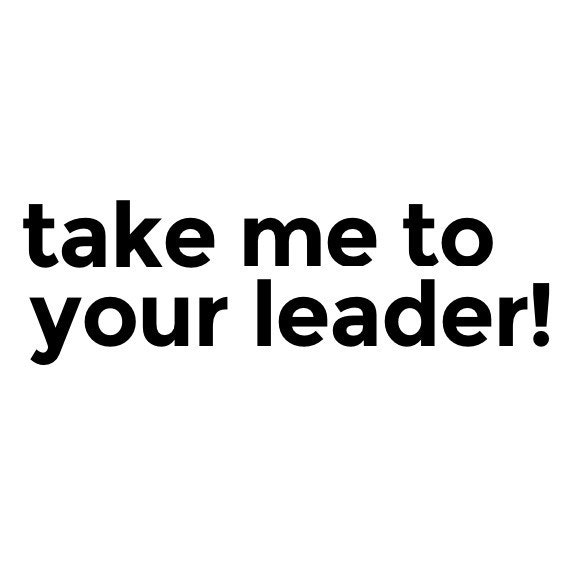 TakeMeToYourLeader