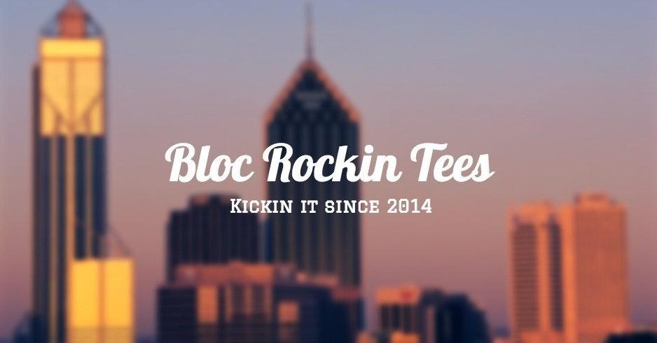 Bloc Rockin Tees