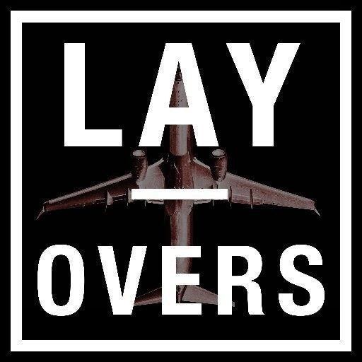 Layovers ✈︎
