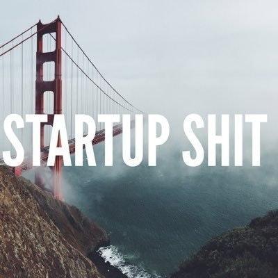 Startup Shit