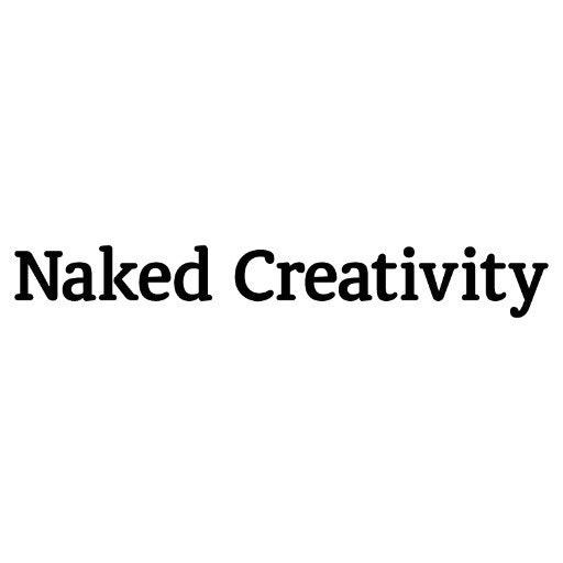 Naked Creativity