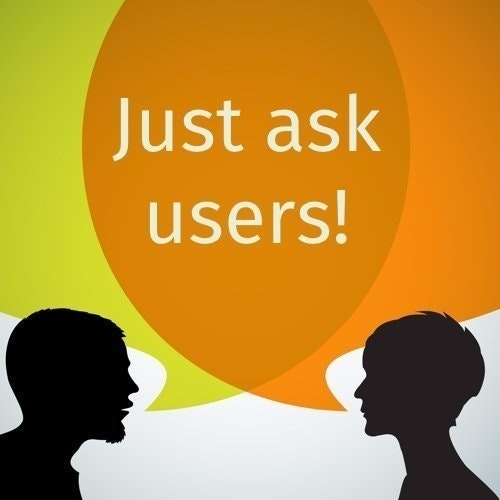 Just ask users!