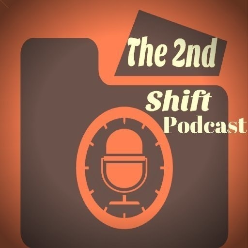 2nd Shift Podcast