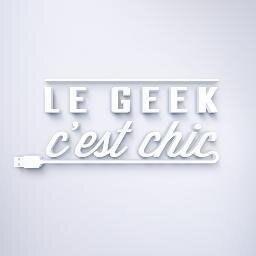 le geek c'est chic
